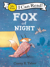 Fox at Night [electronic resource]