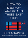 How to Destroy America in Three Easy Steps [EBOOK]