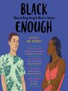 Black Enough [electronic resource]
