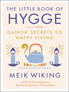 The little book of hygge [electronic book] : Danish secrets to happy living