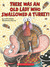 Cover image for There Was an Old Lady Who Swallowed a Turkey!