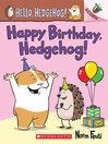 Happy Birthday, Hedgehog!