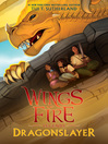 Dragonslayer : Wings of Fire: Legends Series, Book 2