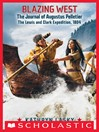 Blazing West : the journal of Augustus Pelletier, the Lewis and Clark Expedition, 1804