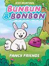 Bunbun & Bonbon: Fancy Friends