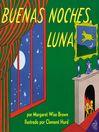 Goodnight moon 123 = Buenas noches, luna 123 : a counting book / un libro para contar