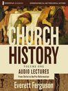 Church History, Volume One