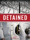 Detained [electronic resource]