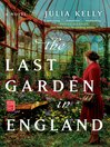 The Last Garden in England