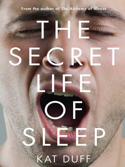 The Secret Life of Sleep
