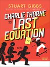 Charlie Thorne and the Last Equation [electronic resource]