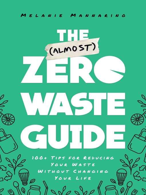 The (Almost) Zero-Waste Guide