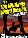 Cover image for The Lon Williams Weird Western Megapack