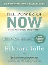 The power of now : a guide to spiritual enlightenment / Eckhart Tolle