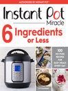 Instant Pot Miracle 6 Ingredients or Less