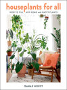 Houseplants for All [electronic resource]