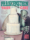 Frankenstein Takes the Cake [electronic resource]