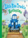 Cover image for Little Blue Truck's Springtime