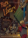 Bats at the Library [electronic resource]