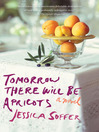 Cover image for Tomorrow There Will Be Apricots