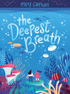 The Deepest Breath [electronic resource]