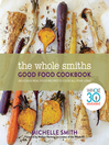 Cover image for The Whole Smiths Good Food Cookbook