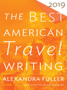 The Best American Travel Writing 2019 [electronic resource]