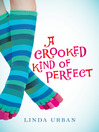 Cover image for A Crooked Kind of Perfect