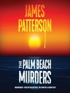 The palm beach murders [electronic resource] : Thrillers