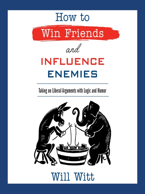How to Win Friends and Influence Enemies