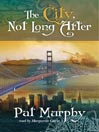 Cover image for The City, Not Long After