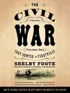 The Civil War: A Narrative, Volume 1