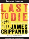 Last to Die [electronic resource]