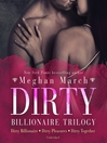 Dirty Billionaire / Dirty Pleasures / Dirty Together [electronic resource]
