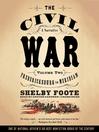The Civil War, A Narrative, Volume 2