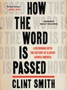 How the Word Is Passed [EAUDIOBOOK]