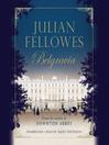 Cover image for Julian Fellowes's Belgravia