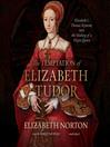The Temptation of Elizabeth Tudor