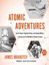 Atomic Adventures [electronic resource]