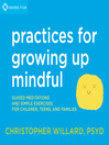 Practices for Growing Up Mindful