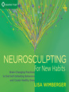 Neurosculpting for New Habits