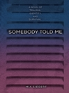 Somebody Told Me