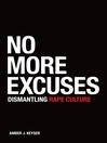 No more excuses : dismantling rape culture