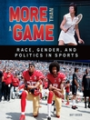 More than a game race, gender, and politics in sports