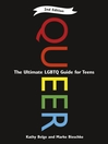 Queer : the ultimate LGBTQ guide for teens