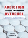 Addiction and Overdose [electronic resource]