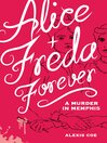 Alice + Freda Forever [electronic resource]