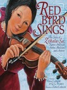 Red Bird sings : the story of Zitkala-S̈a, Native American author, musician, and activist