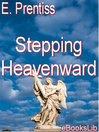Stepping Heavenward [electronic resource]