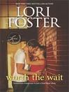 Worth the wait [eBook]